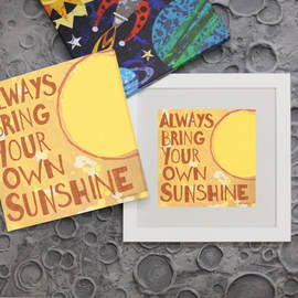 Always bring your own Sunshine Inspirational Poster and Framed Wall Art