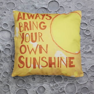 Always Bring your Own Sunshine Pillow by Aaron Christensen